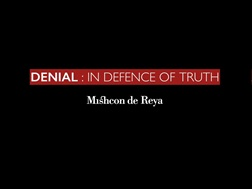Denial: In Defence of Truth