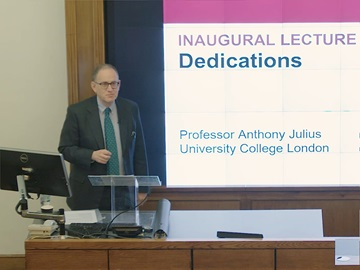 Professor Anthony Julius: Inaugural lecture as Chair in Law and the Arts at UCL