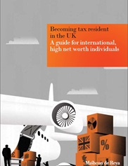 Becoming tax resident in the UK: A guide for international high net worth individuals