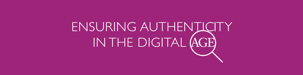 Ensuring authenticity in the digital age