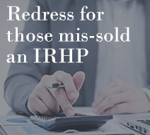 Redress for those mis-sold an IRHP